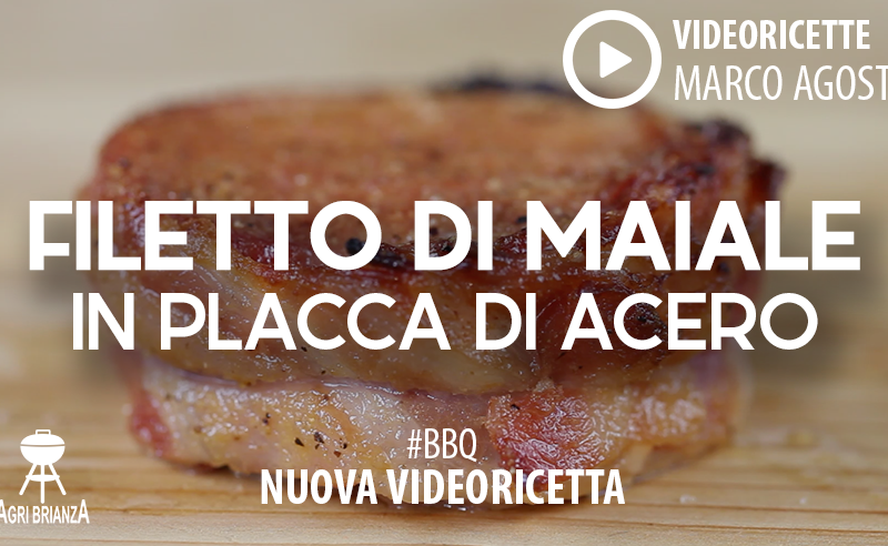 Video Ricetta barbecue: Filetto di Maiale in placca di Acero