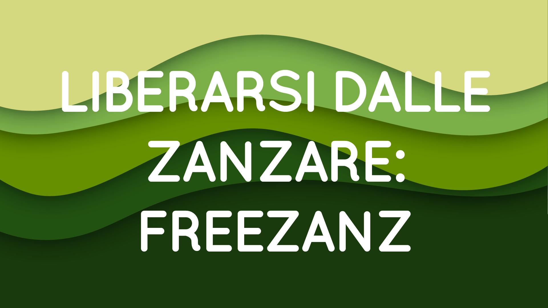 Liberare il giardino dalle zanzare per sempre con Freezanz