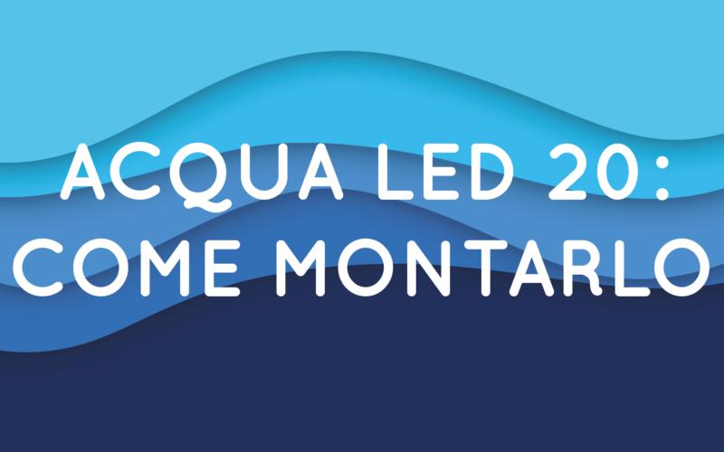 Montare l'acquario ACQUA LED 20