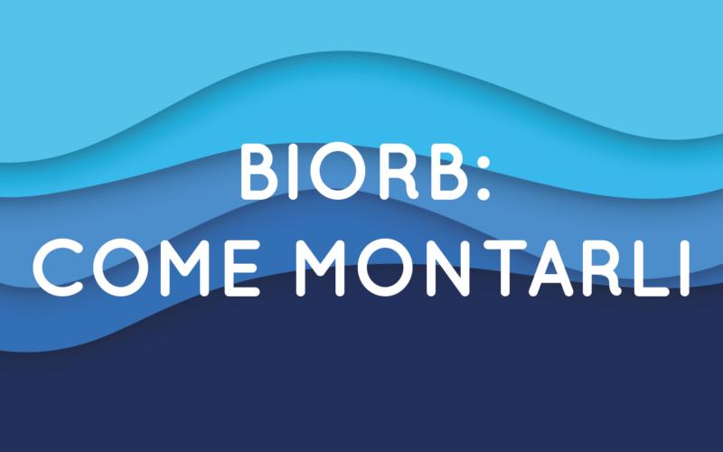 Come montare gli acquari BIORB